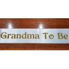 Deluxe Satin Sash - Grandma To Be