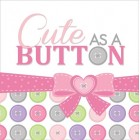 Cute As A Button Girl Lunch Napkins